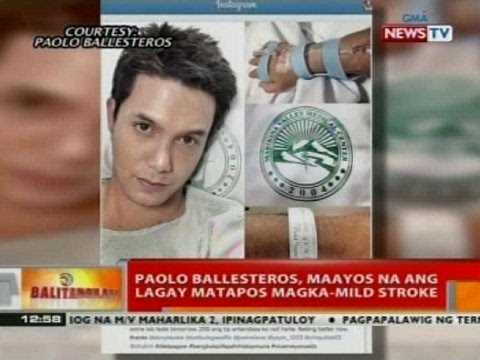 BT: Paolo Ballesteros, maayos na ang lagay matapos magka-mild stroke