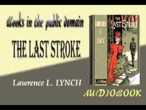 The Last Stroke Lawrence L. LYNCH audiobook