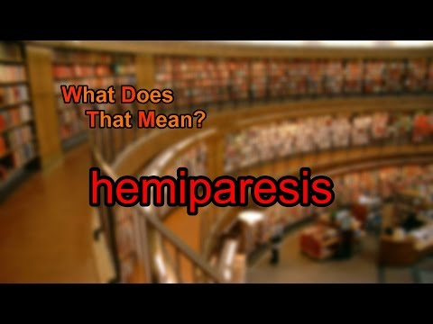 What does hemiparesis mean?