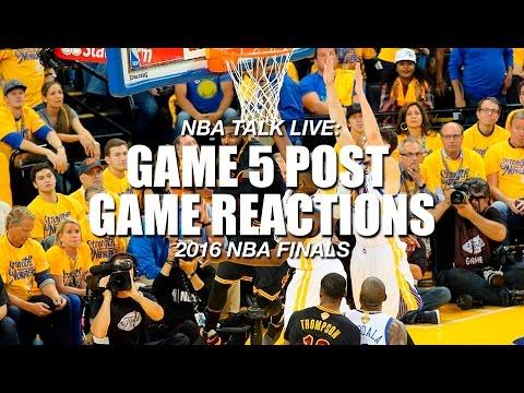 NBA Talk Live: Warriors vs. Cavaliers 2016 NBA Finals Game 5 – Post Game Reactions
