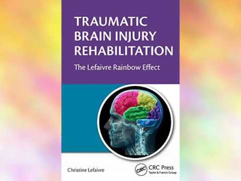 Traumatic Brain Injury Rehabilitation: The Lefaivre Rainbow Effect E-Book