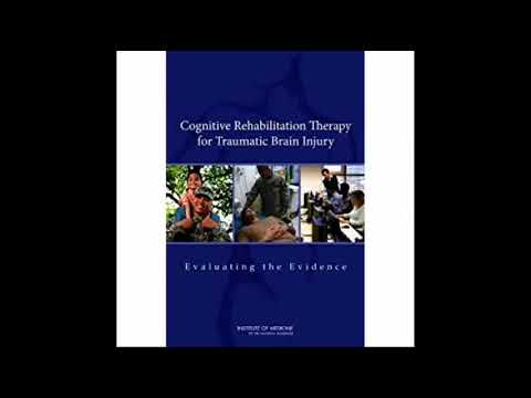 Cognitive Rehabilitation Therapy for Traumatic Brain Injury Evaluating the Evidence