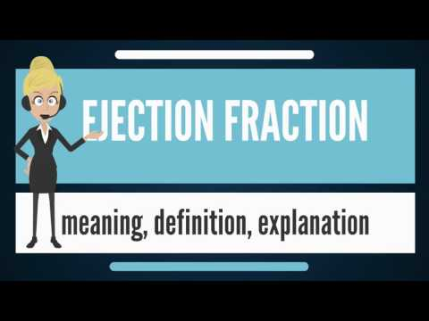 What is EJECTION FRACTION? What does EJECTION FRACTION mean? EJECTION FRACTION meaning & explanation