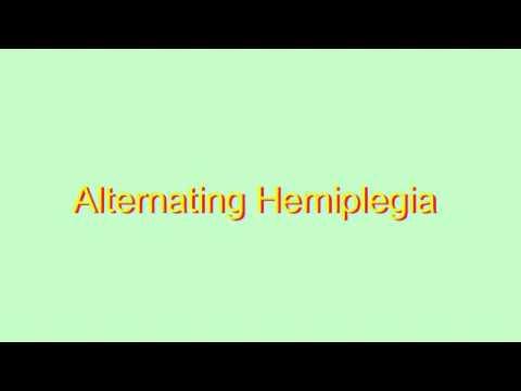 How to Pronounce Alternating Hemiplegia