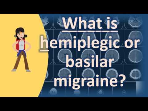 What is hemiplegic or basilar migraine ? | Top Health FAQ Channel