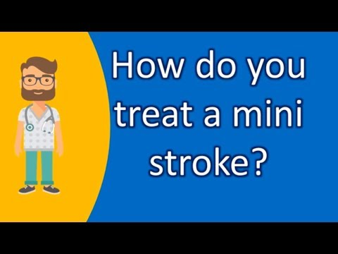 How do you treat a mini stroke ? | Good Health and More
