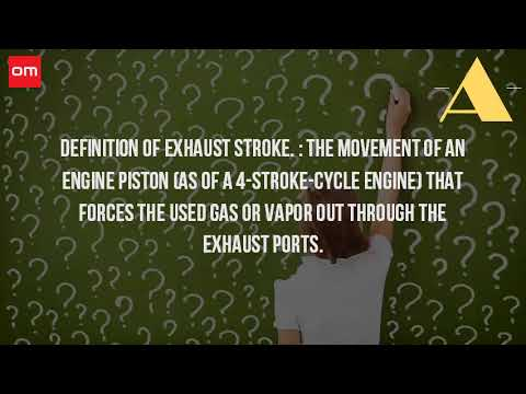 What Is The Definition Of Exhaust Stroke?