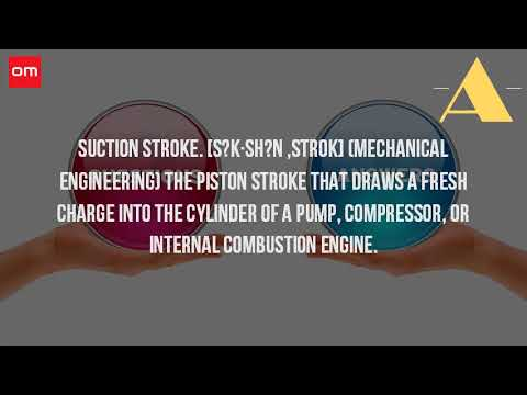 What Is Suction Stroke?