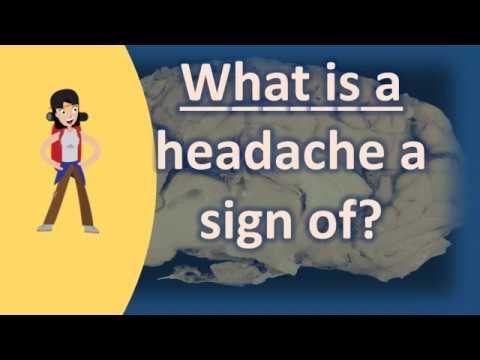 What is a headache a sign of ? | Best Health FAQ Channel