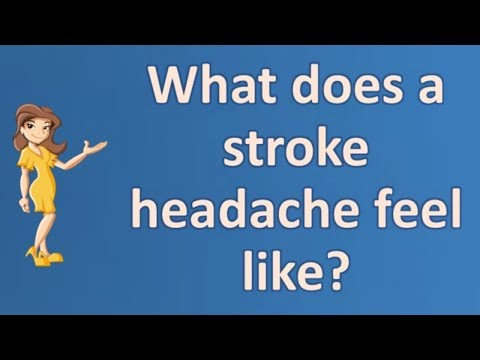 What does a stroke headache feel like ? | Most Rated Health FAQ Channel