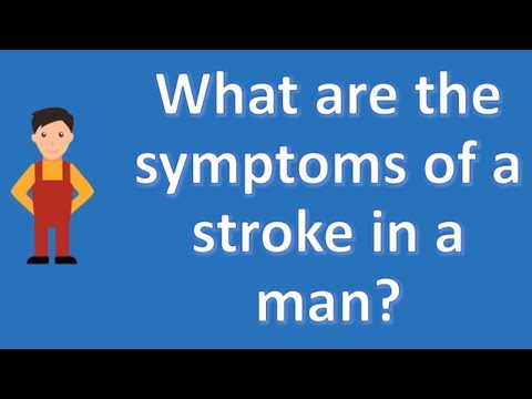 What are the symptoms of a stroke in a man ? | Top Health FAQ Channel