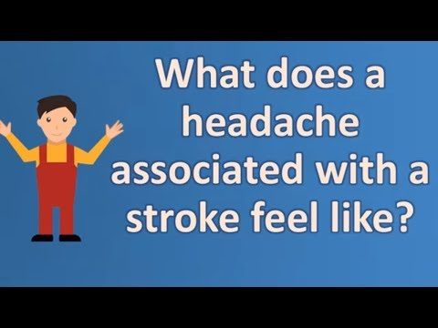 What does a headache associated with a stroke feel like ? | Best Health FAQ Channel