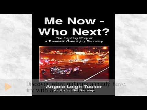 Me Now Who Next?: The Inspiring Story of a Traumatic Brain Injury Recovery – Audiobook